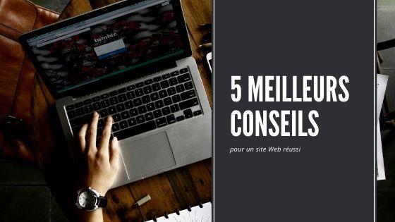 5 meilleurs conseils pour un site Web réussi